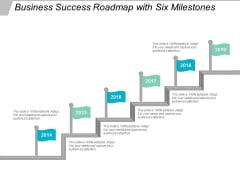 Business Success Roadmap With Six Milestones Ppt Powerpoint Presentation Summary Diagrams