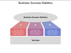 Business Success Statistics Ppt PowerPoint Presentation Infographics Vector Cpb Pdf