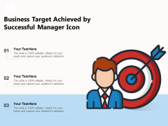 Business Target Achieved By Successful Manager Icon Ppt PowerPoint Presentation Gallery Deck PDF