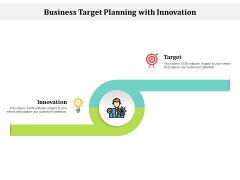 Business Target Planning With Innovation Ppt PowerPoint Presentation Gallery Samples PDF