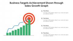 Business Targets Achievement Shown Through Sales Growth Graph Ppt PowerPoint Presentation Gallery Elements PDF