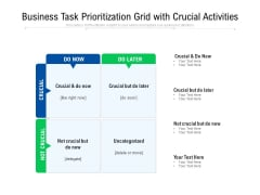 Business Task Prioritization Grid With Crucial Activities Ppt PowerPoint Presentation File Icons PDF