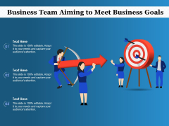 Business Team Aiming To Meet Business Goals Ppt PowerPoint Presentation Styles