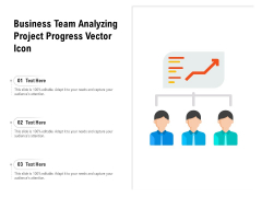 Business Team Analyzing Project Progress Vector Icon Ppt Powerpoint Presentation Gallery Backgrounds Pdf