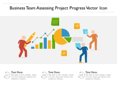 Business Team Assessing Project Progress Vector Icon Ppt PowerPoint Presentation Icon Grid PDF