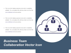 Business Team Collaboration Vector Icon Ppt PowerPoint Presentation File Design Ideas PDF