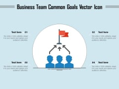 Business Team Common Goals Vector Icon Ppt PowerPoint Presentation File Visuals PDF