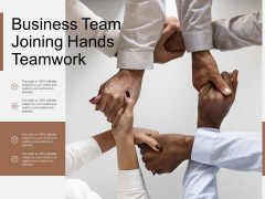 Business Team Joining Hands Teamwork Ppt PowerPoint Presentation Ideas Clipart