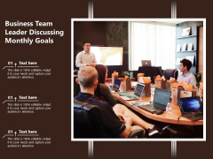 Business Team Leader Discussing Monthly Goals Ppt PowerPoint Presentation Show Background Designs PDF