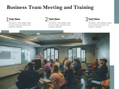 Business Team Meeting And Training Ppt PowerPoint Presentation Summary Outfit PDF