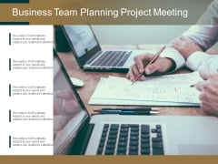 Business Team Planning Project Meeting Ppt PowerPoint Presentation Portfolio Images
