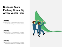 Business Team Pushing Green Big Arrow Vector Icon Ppt PowerPoint Presentation File Slide PDF