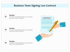 Business Team Signing Law Contract Ppt PowerPoint Presentation Layouts Slides PDF