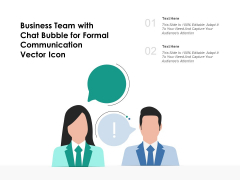 Business Team With Chat Bubble For Formal Communication Vector Icon Ppt PowerPoint Presentation Infographic Template Maker PDF