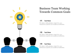 Business Team Working Towards Common Goals Ppt PowerPoint Presentation Icon Background Images PDF