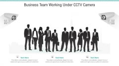 Business Team Working Under CCTV Camera Ppt PowerPoint Presentation Gallery Maker PDF