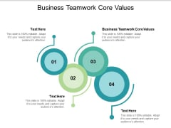 Business Teamwork Core Values Ppt PowerPoint Presentation Ideas Cpb