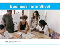 Business Term Sheet Ppt PowerPoint Presentation Complete Deck With Slides