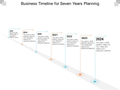 Business Timeline For Seven Years Planning Ppt Powerpoint Presentation Summary Introduction