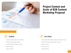 Business To Business Advertising Project Context And Goals Of B2B Content Marketing Proposal Microsoft PDF