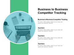 Business To Business Competitor Tracking Ppt PowerPoint Presentation Pictures Icons Cpb