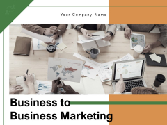 Business To Business Marketing Management Strategies Ppt PowerPoint Presentation Complete Deck