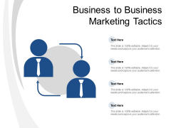 Business To Business Marketing Tactics Ppt PowerPoint Presentation Ideas Backgrounds