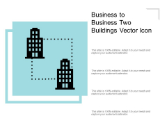 Business To Business Two Buildings Vector Icon Ppt PowerPoint Presentation Ideas