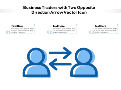 Business Traders With Two Opposite Direction Arrow Vector Icon Ppt PowerPoint Presentation Gallery Files PDF