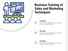Business Training Of Sales And Marketing Techniques Ppt PowerPoint Presentation Gallery Show PDF