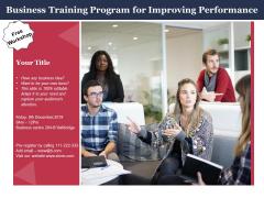 Business Training Program For Improving Performance Ppt PowerPoint Presentation File Inspiration PDF