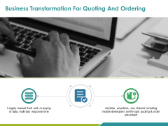 Business Transformation For Quoting And Ordering Ppt PowerPoint Presentation Slides Show
