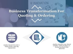 Business Transformation For Quoting And Ordering Template 1 Ppt PowerPoint Presentation Summary File Formats