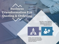 Business Transformation For Quoting And Ordering Template 2 Ppt PowerPoint Presentation Layouts Aids