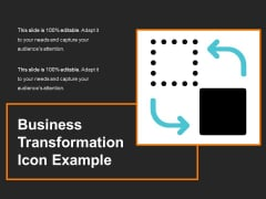 Business Transformation Icon Example Ppt PowerPoint Presentation Ideas Maker PDF