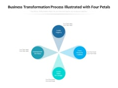 Business Transformation Process Illustrated With Four Petals Ppt PowerPoint Presentation Gallery Deck PDF