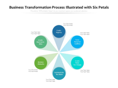 Business Transformation Process Illustrated With Six Petals Ppt PowerPoint Presentation Styles Inspiration PDF