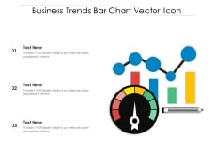 Business Trends Bar Chart Vector Icon Ppt PowerPoint Presentation Inspiration Graphic Images PDF