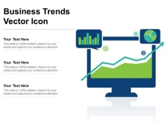 Business Trends Vector Icon Ppt PowerPoint Presentation File Layouts PDF