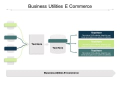 Business Utilities E Commerce Ppt PowerPoint Presentation Model Gridlines Cpb Pdf