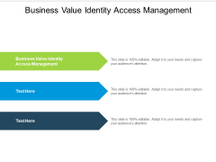 Business Value Identity Access Management Ppt PowerPoint Presentation Summary Cpb