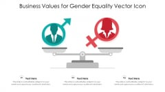Business Values For Gender Equality Vector Icon Ppt PowerPoint Presentation Gallery Design Inspiration PDF