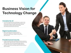 Business Vision For Technology Change Ppt PowerPoint Presentation File Themes PDF