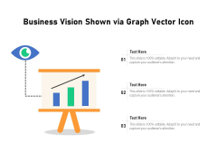 Business Vision Shown Via Graph Vector Icon Ppt PowerPoint Presentation File Icon PDF