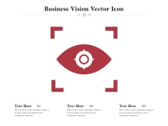 Business Vision Vector Icon Ppt PowerPoint Presentation File Maker PDF