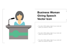 Business Woman Giving Speech Vector Icon Ppt PowerPoint Presentation Slides Skills