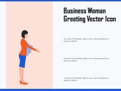 Business Woman Greeting Vector Icon Ppt PowerPoint Presentation Background PDF