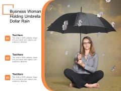 Business Woman Holding Umbrella Dollar Rain Ppt PowerPoint Presentation Styles Slide Portrait