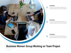 Business Women Group Working On Team Project Ppt Powerpoint Presentation Example File Pdf