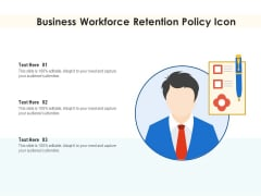 Business Workforce Retention Policy Icon Ppt PowerPoint Presentation File Backgrounds PDF